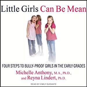 Little Girls Can Be Mean: Four Steps to Bully-Proof Girls in the Early Grades | [Michelle Anthony, Reyna Lindert]