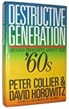 Destructive Generation: Second Thoughts About the 60s