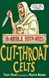 The Cut-throat Celts (Horrible Histories) Terry Deary