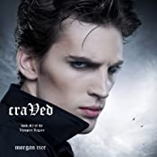Craved: Vampire Legacy, Book 2 | Morgan Rice