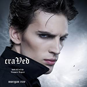 Craved: Vampire Legacy, Book 2 | [Morgan Rice]