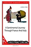 A Sentimental Journey Through France And Italy [Christmas Summary Classics]