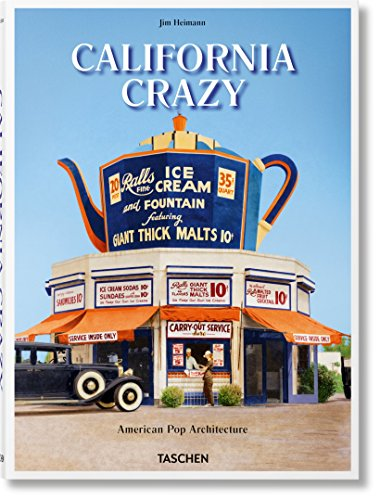 California Crazy American Pop Architecture [Heimann, Jim] (Tapa Dura)