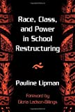 img - for By Pauline Lipman - Race, Class, And Power In School Restructuring: 1st (first) Edition book / textbook / text book
