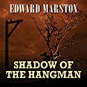 Shadow of the Hangman Hörbuch von Edward Marston Gesprochen von: Gordon Griffin