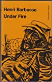 Under Fire (Everyman's Library) (046000798X) by Barbusse, Henri