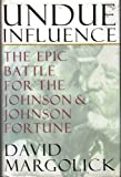 img - for Undue Influence: The Epic Battle for the Johnson & Johnson Fortune 1st edition by Margolick, David (1993) Hardcover book / textbook / text book