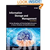 Information Storage and Management: Storing, Managing, and Protecting Digital Information in Classic, Virtualized...