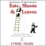 Eats, Shoots & Leaves: The Zero Tolerance Approach to Punctuation | Lynne Truss