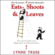 Eats, Shoots & Leaves: Cutting a Dash, The Radio Series That Inspired the Hit Book Audiobook by Lynne Truss Narrated by Lynne Truss