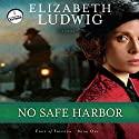 No Safe Harbor: Edge of Freedom, Book 1 (       UNABRIDGED) by Elizabeth Ludwig Narrated by Eleni Pappageorge