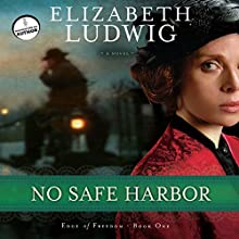 No Safe Harbor: Edge of Freedom, Book 1 Audiobook by Elizabeth Ludwig Narrated by Eleni Pappageorge