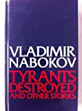 Tyrants Destroyed and Other Stories (0297770233) by Vladimir Nabokov