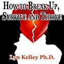 How to Break Up, Survive, and Thrive (       UNABRIDGED) by Lyn Kelley Narrated by Lyn Kelley