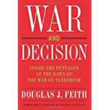 War and Decision: Inside the Pentagon at the Dawn of the War on Terrorism ~ Douglas J. Feith