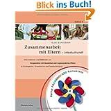 Zusammenarbeit mit Eltern - interkulturell: Informationen und Methoden zur Kooperation mit deutschen und zugewanderten...
