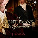 A Gentleman's Agreement Audiobook by J. Roman Narrated by Paul Morey