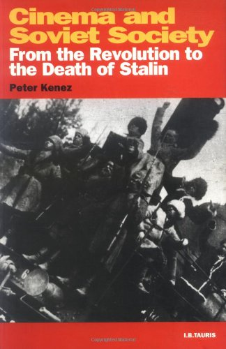 Cinema and Soviet Society: From the Revolution to the...