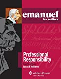 Emanuel Law Outlines: Professional Responsibility, Fourth Edition