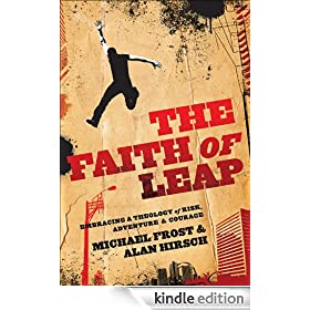 The Faith of Leap, Embracing a Theology of Risk, Adventure & Courage (Shapevine)