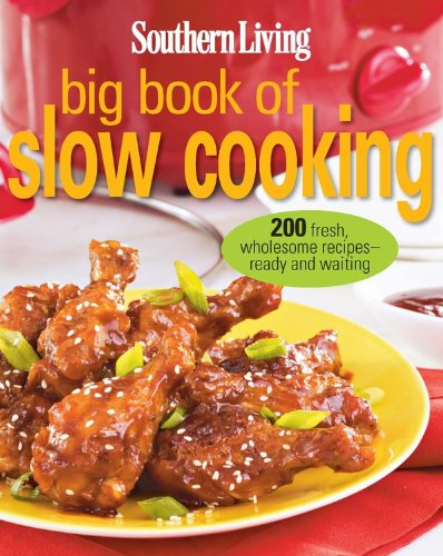 Southern Living Big Book of Slow Cooking: 200 fresh, wholesome recipes -- ready and waiting (The Big Slow Cooker Book compare prices)