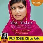 Moi, Malala : Je lutte pour l'éducation et je résiste aux talibans | Malala Yousafzai,Christina Lamb