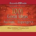 1001 Great Ideas for Teaching and Raising Children with Autism or Asperger's Hörbuch von Ellen Notbohm, Veronica Zysk Gesprochen von: Stephanie Cozart