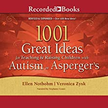 1001 Great Ideas for Teaching and Raising Children with Autism or Asperger's Audiobook by Ellen Notbohm, Veronica Zysk Narrated by Stephanie Cozart