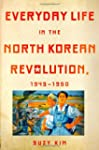 Everyday Life in the North Korean Rev...