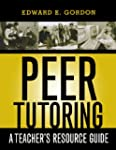 Peer Tutoring: A Teacher's Resource G...