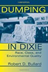 Dumping In Dixie: Race, Class and Env...
