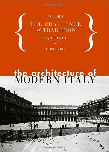 The Architecture of Modern Italy, Volume I: The Challenge...