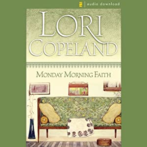 Monday Morning Faith | [Lori Copeland]