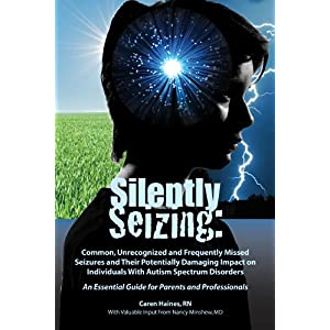 Learn more about the book, Silently Seizing: Unrecognized, Frequently Missed Seizures & Autism