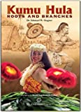 img - for Kumu Hula: Roots and Branches (Hardcover) Hardcover - August 1, 2011 book / textbook / text book