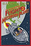 The Wonderful Flight To The Mushroom Planet (Turtleback School & Library Binding Edition) (0833521810) by Cameron, Eleanor
