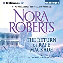 The Return of Rafe MacKade: The MacKade Brothers, Book 1 Hörbuch von Nora Roberts Gesprochen von: Luke Daniels