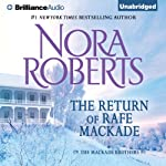 The Return of Rafe MacKade: The MacKade Brothers, Book 1 (       UNABRIDGED) by Nora Roberts Narrated by Luke Daniels