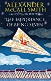 Alexander McCall Smith The Importance of Being Seven (44 Scotland Street series, Book No. 6)