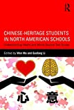 img - for Chinese-Heritage Students in North American Schools: Understanding Hearts and Minds Beyond Test Scores book / textbook / text book