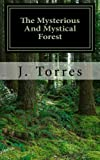 img - for The Mysterious And Mystical Forest book / textbook / text book