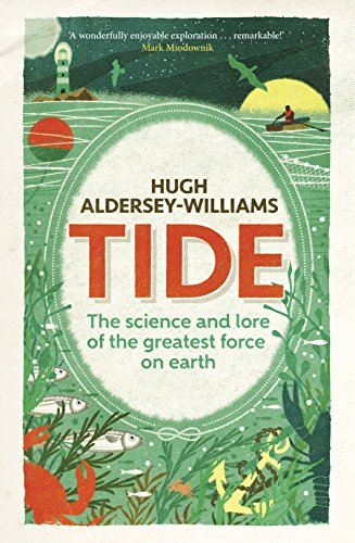 tide-the-science-and-lore-of-the-greatest-force-on-earth
