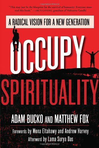 Occupy Spirituality: A Radical Vision for a New Generation (The Sacred Activism Series)