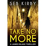 "Take No More (The murder mystery thriller): (US Edition) (James Blake #1)von ""Seb Kirby"""