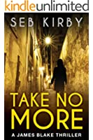 Take No More (The murder mystery thriller): (US Edition) (James Blake Book 1) (English Edition)