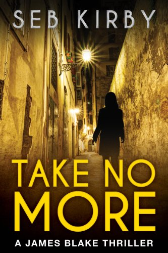 Book: Take No More (The murder mystery thriller) (James Blake #1) by Seb Kirby
