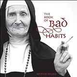 The Book of Bad Habits (0740760769) by Regan, Patrick
