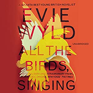 All the Birds, Singing | [Evie Wyld]