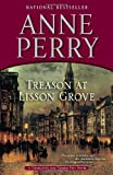 Treason at Lisson Grove: A Charlotte and Thomas Pitt Novel (0345510593) by Perry, Anne