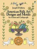 img - for American Folk Art Designs and Motifs for Artists and Craftspeople (Dover Pictorial Archive) by Joseph D???Addetta (2011-11-28) book / textbook / text book